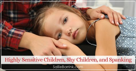 Highly Sensitive Children, Shy Children, and Spanking 2