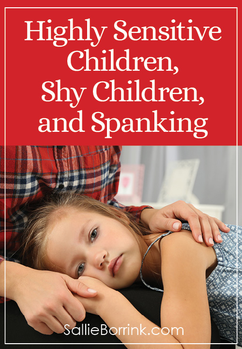 Highly Sensitive Children, Shy Children, and Spanking