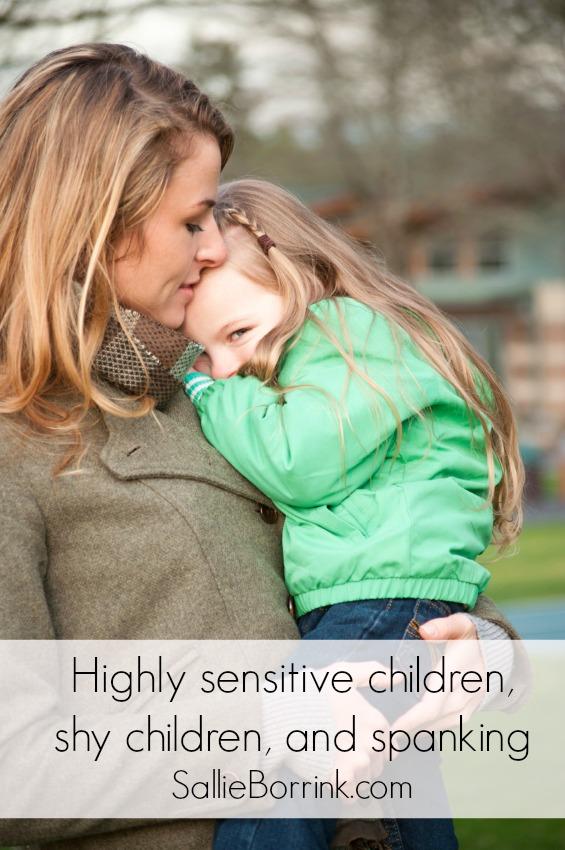 Highly Sensitive Children Shy Children and Spanking