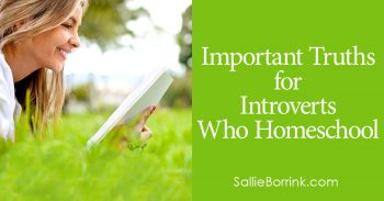 Important Truths for Introverts Who Homeschool 2