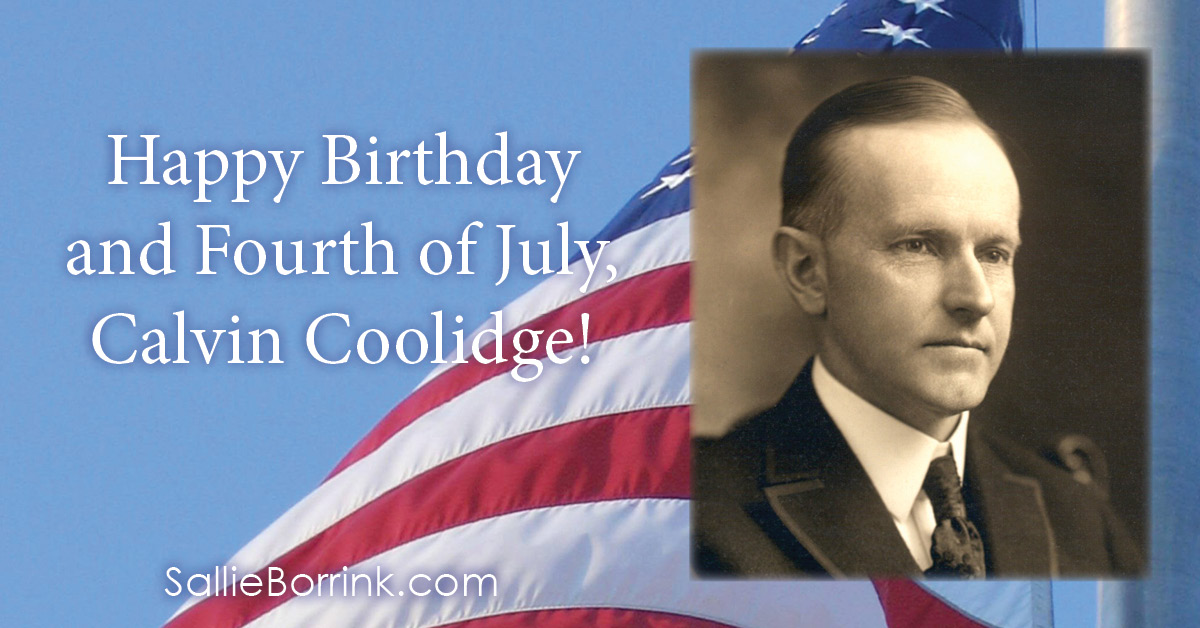 Happy Birthday and Fourth of July, Calvin Coolidge 2