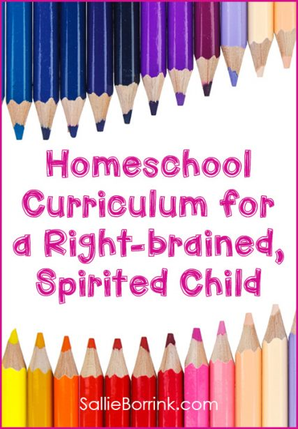 Homeschool Curriculum for a Right Brained, Spirited Child