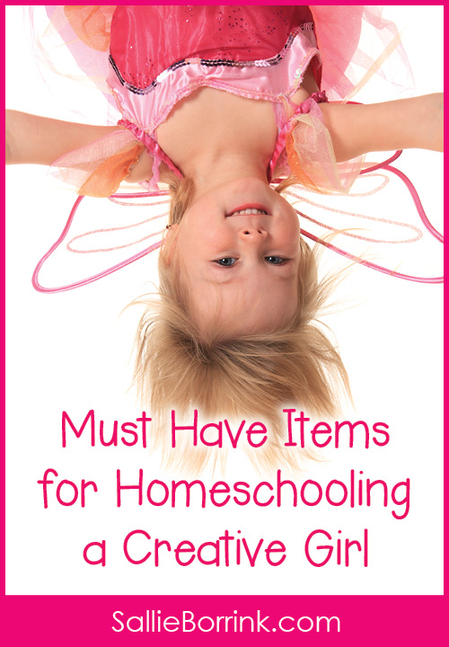 Must Have Items for Homeschooling a Creative Girl