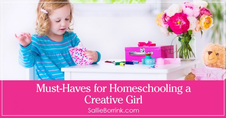 Must-Haves for Homeschooling a Creative Girl 2