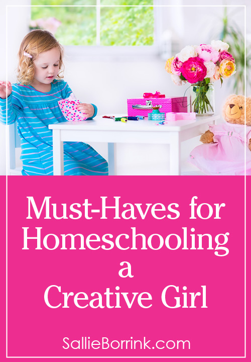 Must-Haves for Homeschooling a Creative Girl