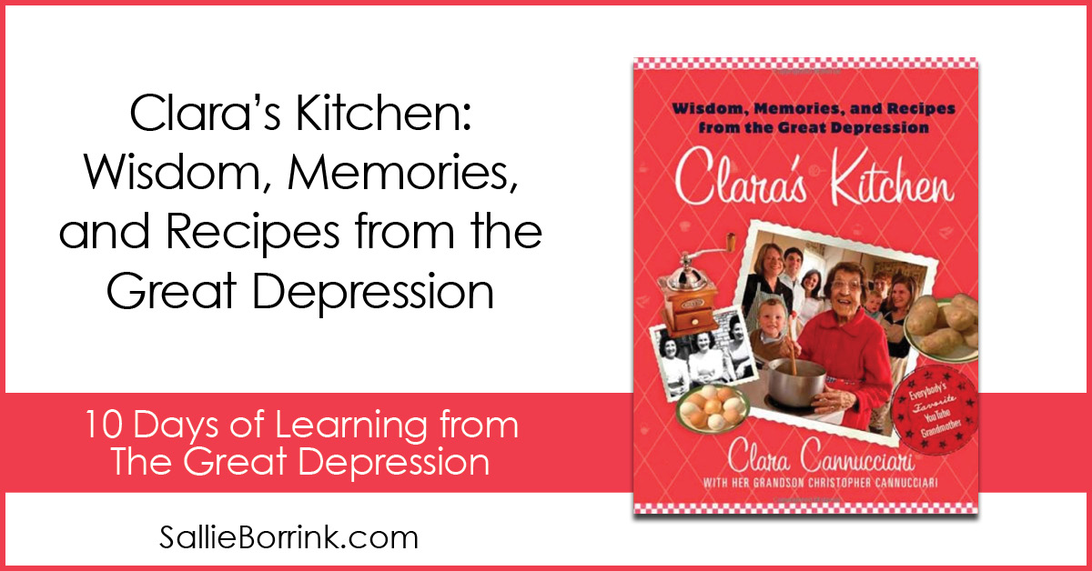 Clara's Kitchen - Wisdom, Memories, and Recipes from the Great Depression 2