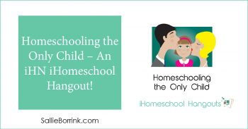 Homeschooling the Only Child – An iHN iHomeschool Hangout! 2