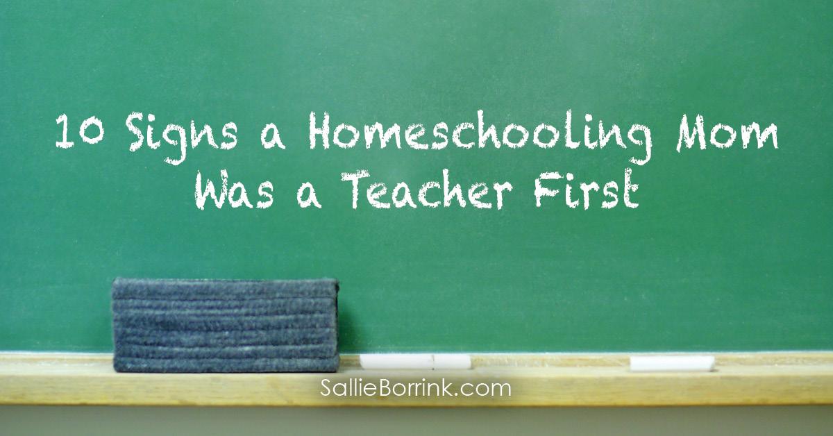 10 Signs a Homeschooling Mom Was a Teacher First 2