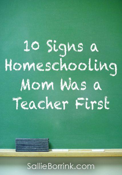 10 Signs a Homeschooling Mom Was a Teacher First