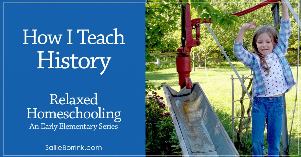 How I Teach History – Relaxed Homeschooling in the Early Elementary Years Series 2