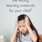 Are you using the wrong learning materials for your child