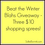 (Bumped up to show winners) Beat the Winter Blahs Giveaway – Three $10 shopping sprees!