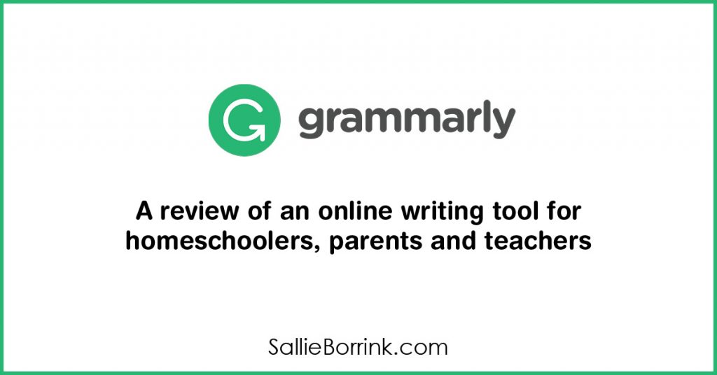 Grammarly – A review of an online writing tool for homeschoolers, parents and teachers 2