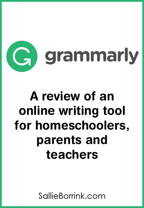 Grammarly – A review of an online writing tool for homeschoolers, parents and teachers