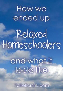 How we ended up relaxed homeschoolers and what it looks like