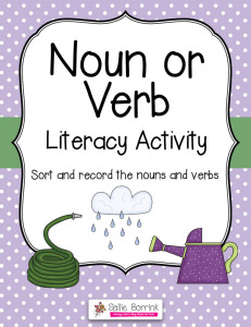 Noun or Verb Literacy Activity Sort and record the nouns and verbs