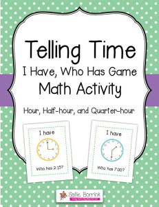 """Telling Time """"I Have Who Has"""" Game  Hour, Half-hour, Quarter-hour Math Activity"""