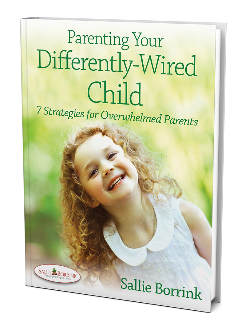 Parenting Your Differently-Wired Child - 7 Strategies for Overwhelmed Parents