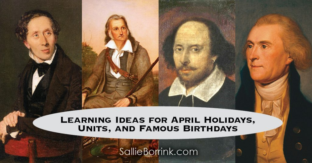 Simple Learning Ideas for April Holidays, Units and Famous Birthdays 2