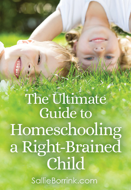 The Ultimate Guide to Homeschooling a Right Brained Child