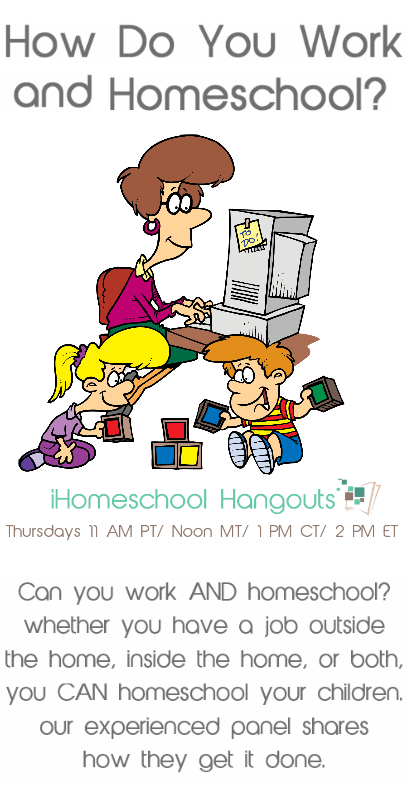 Work and homeschool hangout