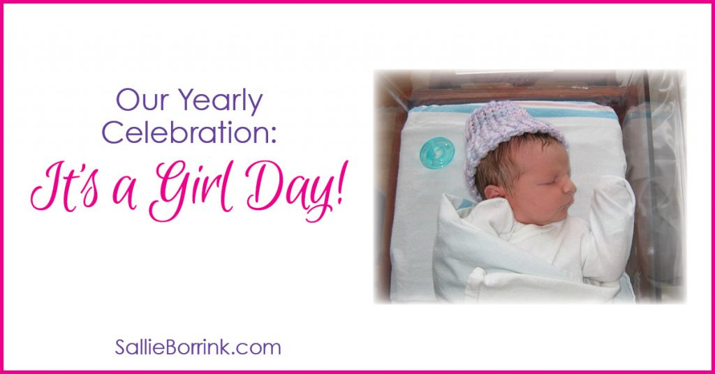 Our Yearly Celebration- It's a Girl Day! 2