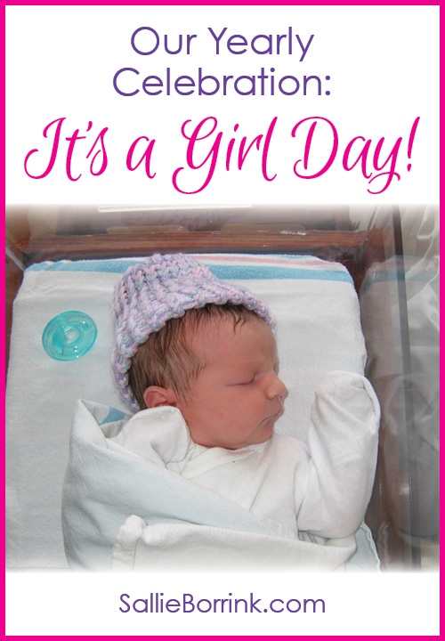 Our Yearly Celebration- It's a Girl Day!