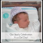 Our Yearly Celebration: It's a Girl Day!