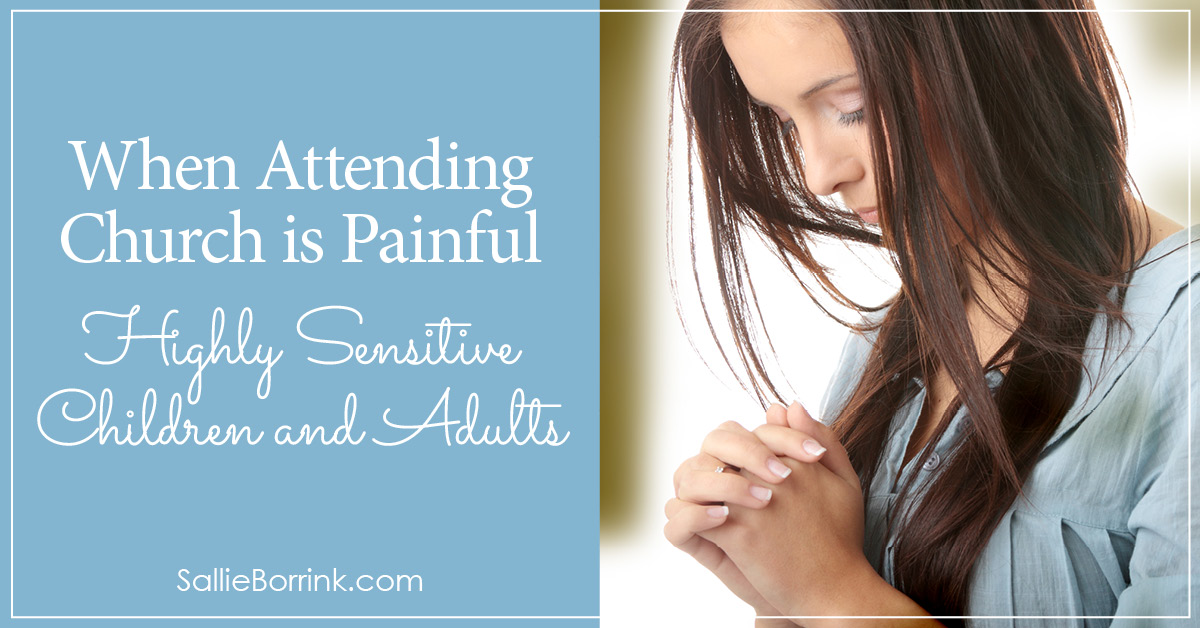 When Attending Church is Painful – Highly Sensitive Children and Adults 2