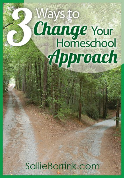 3 Ways to Change Your Homeschool Approach