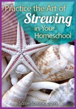 Practice the Art of Strewing in Your Homeschool
