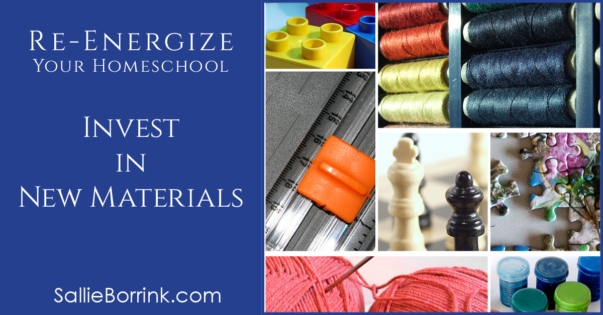 Invest in New Materials - Re-Energize Your Homeschool Series 2