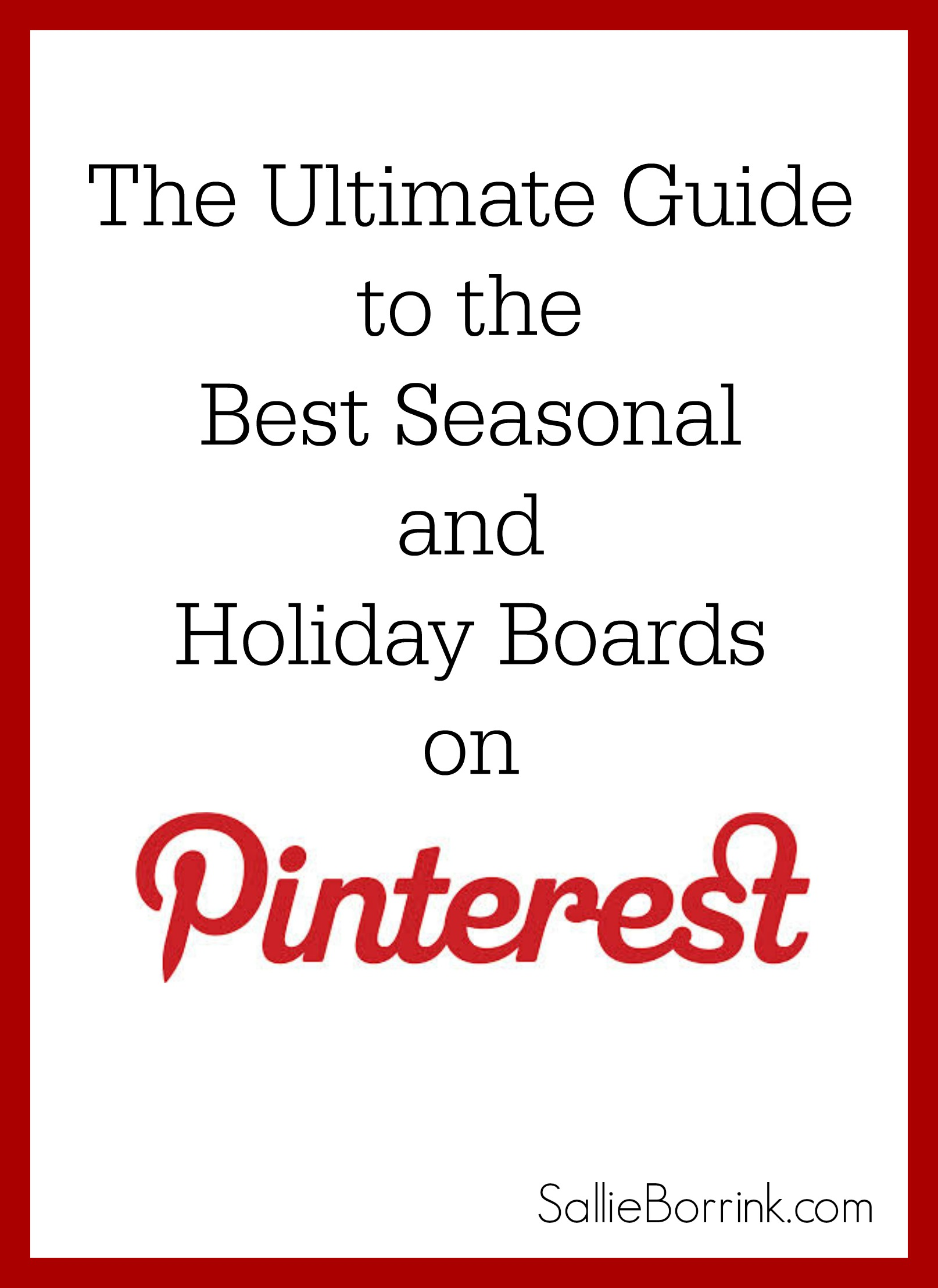 The Ultimate Guiide to the Best Seasonal and Holiday Boards on Pinterest