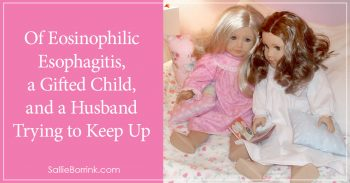 Of Eosinophilic Esophagitis, a gifted child, and a husband trying to keep up 2
