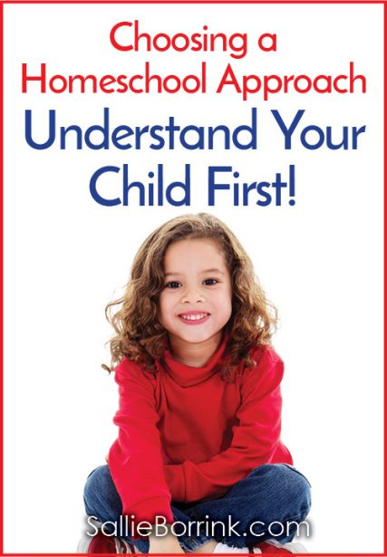 Choosing a Homeschool Approach – Understand Your Child First!