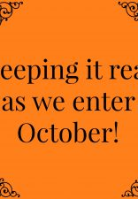 Keeping it real as we enter October!