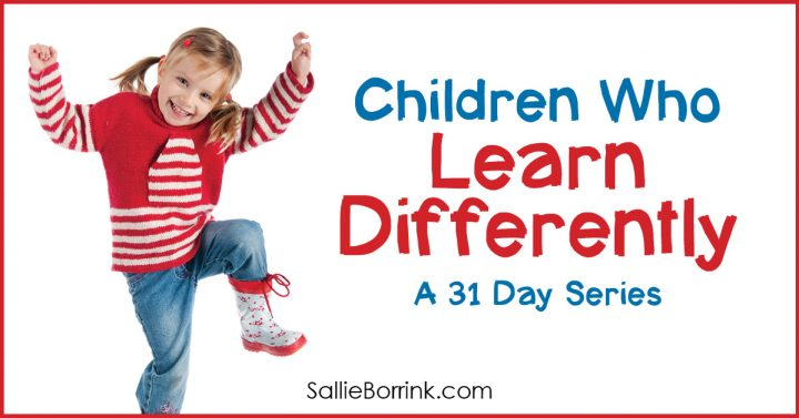 Children Who Learn Differently - A 31 Day Series 2