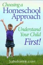 Choosing a Homeschool Approach – Understand Your Child First!