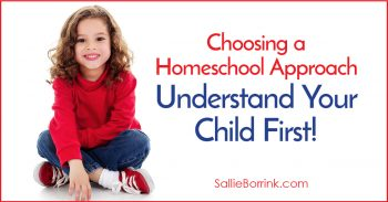 Choosing a Homeschool Approach - Understand Your Child First