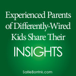 Experienced Parents of Differently-Wired Kids Share Their Insight