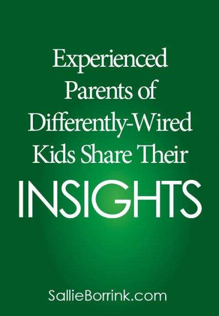 Experienced Parents of Differently-Wired Kids Share Their Insights