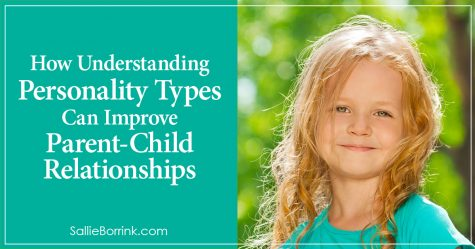 How Understanding Personality Types Can Improve Your Parent-Child Relationships 2