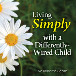 Living Simply with a Differently-Wired Child