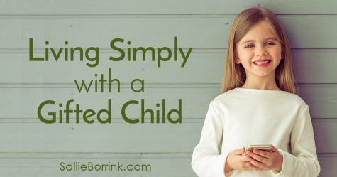 Living Simply with a Gifted Child 2