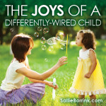 The Joys of a Differently-Wired Child