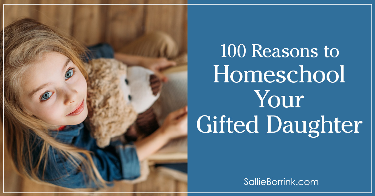 100 Reasons to Homeschool Your Gifted Daughter 2