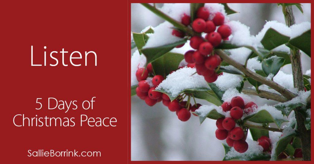 Listen – 5 Days of Christmas Peace