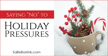 Saying No To Holiday Pressures 2