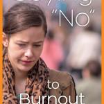 """Saying """"No"""" to Burnout"""