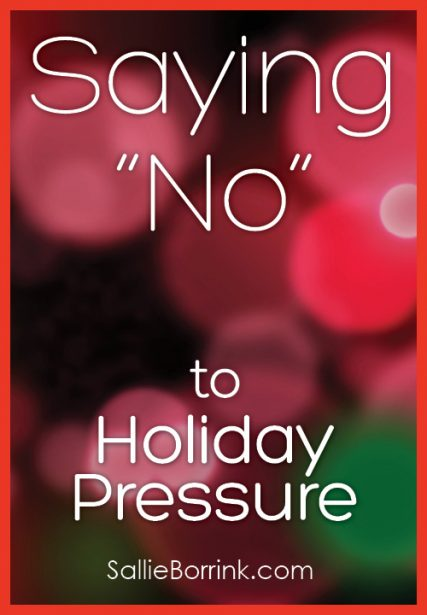 """Saying """"No"""" to Holiday Pressures"""